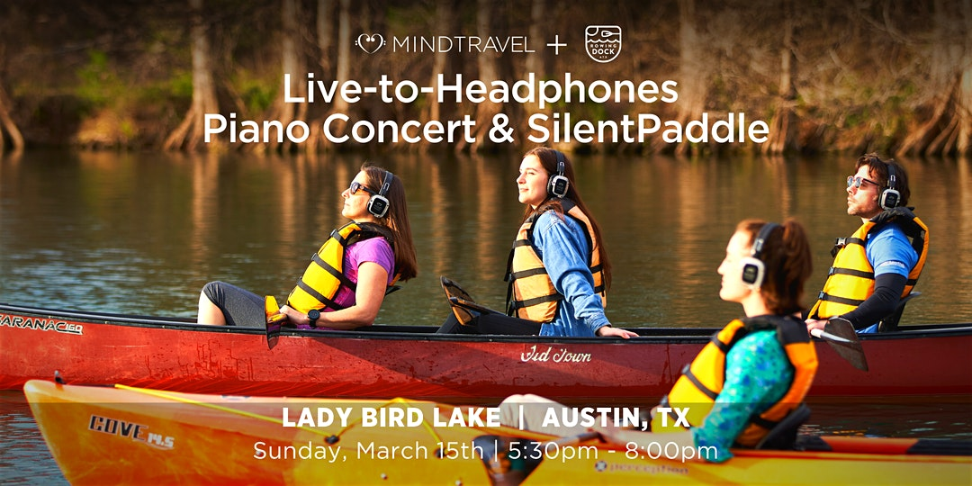 Live-to-Headphones Piano Concert + SilentPaddle on Lady Bird Lake