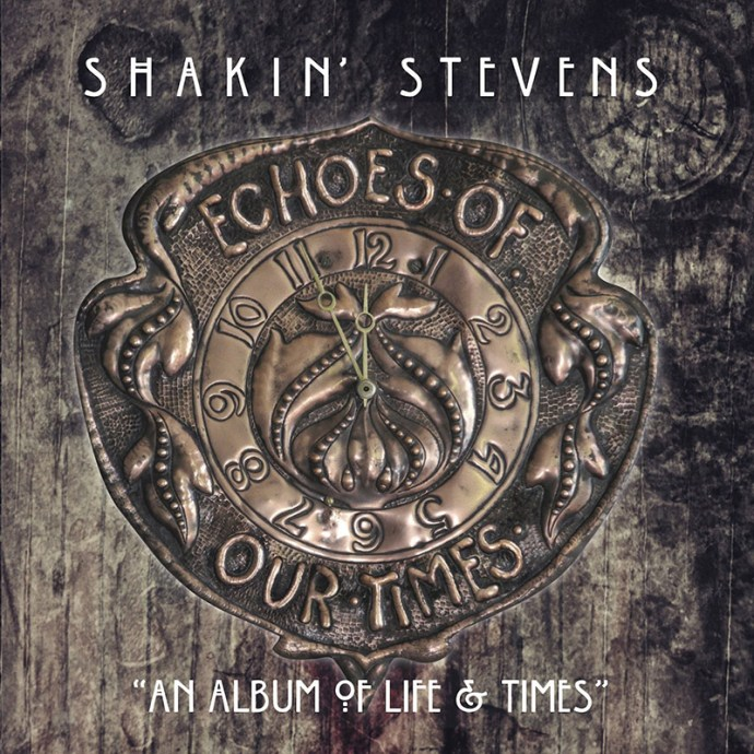 """Shakin' Stevens """"Echoes Of Our Times"""""""