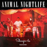 "Animal Nightlife: ""Shangri-La"" Deluxe Edition"