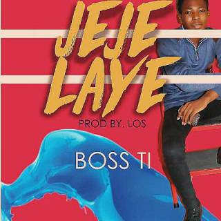 Boss TI - Jeje Laye