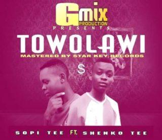 Sopi Tee ft. Shenko Tee -Towolawi