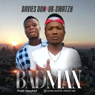 Davies Don ft. Uk-Swatzh -Badman