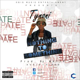 Tynoni - Nothing To Something