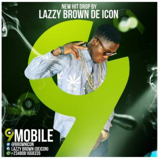 Lazzy Brown - Likee 9mobile