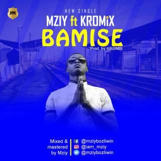 Mziy ft. KROMiX - Bamise