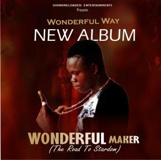 Wonderful Way - Wonderful Maker; The Road To Stardom