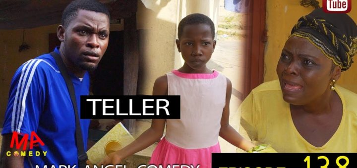 [Comedy] Mark Angel Comedy (Episode 138) – Teller (Emmanuella)