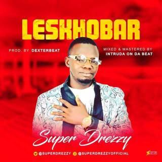 Super Drezzy - Leskhobar