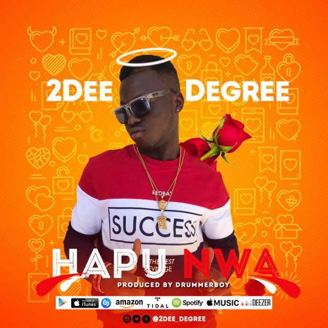 [Music] 2Dee Degree – Hapu Nwa