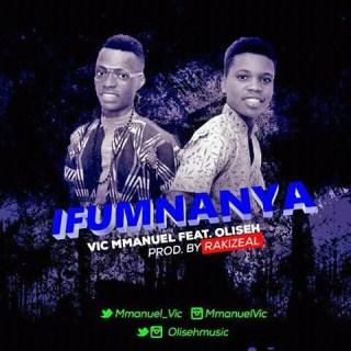 Vic Mmanuel ft. Oliseh – Ifumnanya