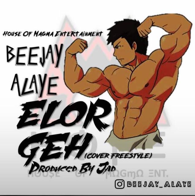 [Music] Beejay Alaye – Elor Geh
