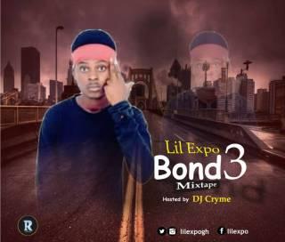 [Mixtape] DJ Cryme ft. Lil Expo - Bond3 Mixtape