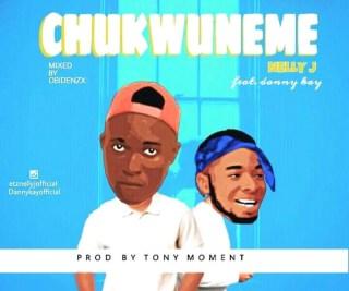 Nelly J ft. Danny Kay - Chukwuneme