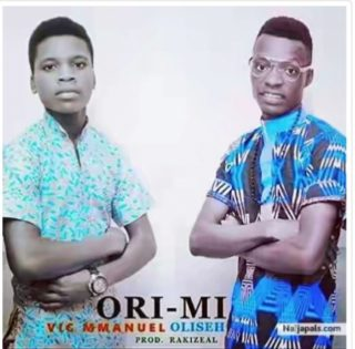 [Music] Vic Mmanuel ft. Oliseh – Ori Mi