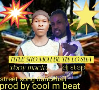 Xboy-Mack4 ft. DJ Step - Sho Mo Ibi Ton Lo Sha