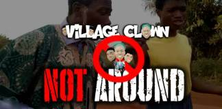 [Comedy] Village Clown - Am Not Around