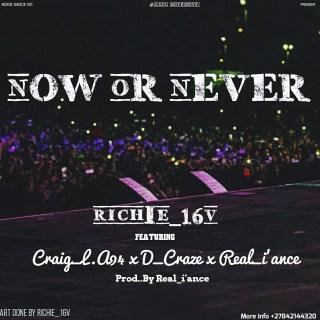 RICHiE_16v ft. Craig_L.A94, D_Craze & Real_i'ance - Now oR Never