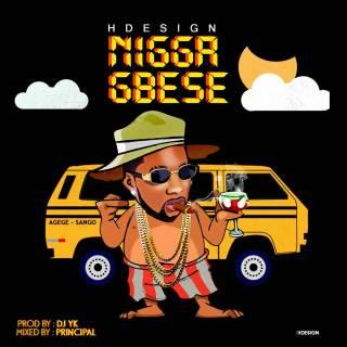 HDesign – Nigga Gbese
