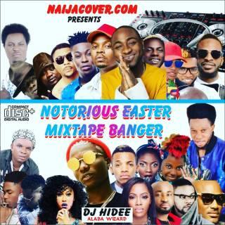 DJ Hidee vs Naijacover - Notorious Easter Mixtape Banger