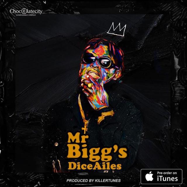 [Music] Dice Ailes – Mr Bigg's
