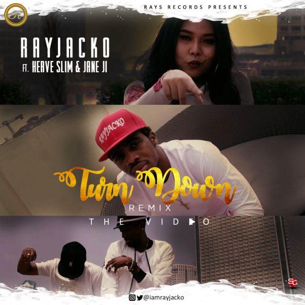 [Video] Rayjacko ft. Herve Slim & Jane JI – Turn Down (Remix)