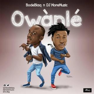 Bode Blaq ft. DJ MoreMuzic – Owanle