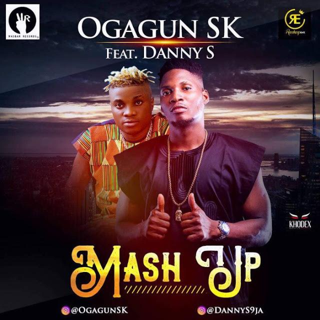[Music] OgagunSK ft. Danny S – Mash Up
