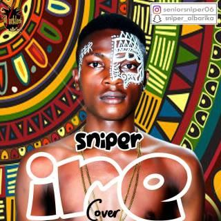 Sniper - IRE (Adekunle Gold Cover)