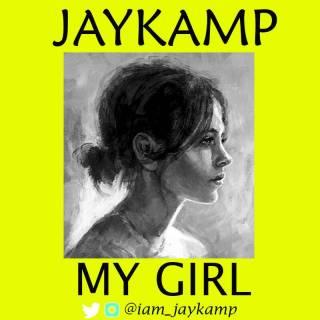 JayKamp - My Girl