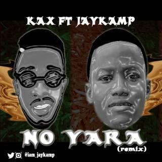 Realest Kax ft. JayKamp - No Yara (Remix)
