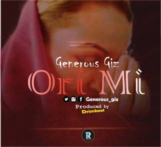 Generous Giz - Ori Mi (My Spirit)
