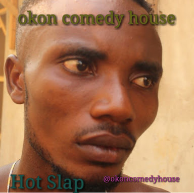 [Comedy] Okon Comedy – Hot Slap