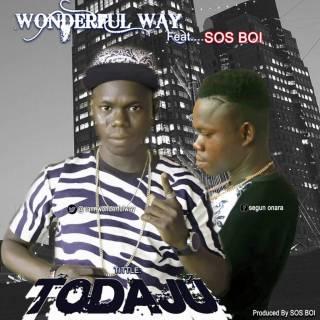 Wonderful Way ft. Sos Boi – Todaju