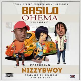 Basilo ft. NizzyBwoy - Ohema (You Carry It)