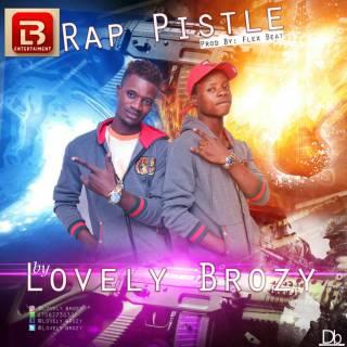 Lovely Brozy - Rap Pistle