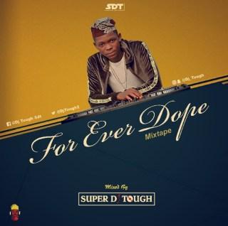 Super DJ Tough - Forever Dope Mix
