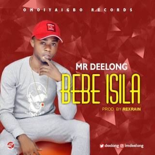MR Deelong - Bebe Isila