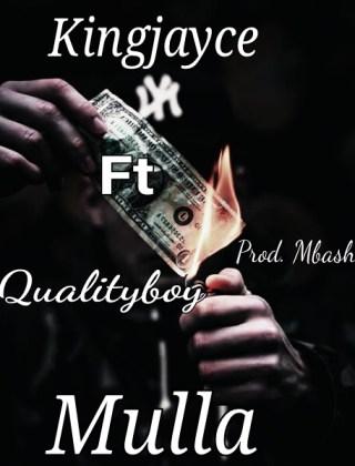 Kingjayce ft. Quality Boy - Mulla (Money)