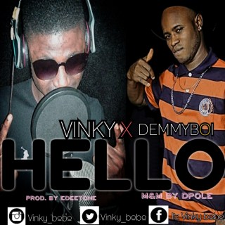 Vinky ft. Demmy Boi - Hello