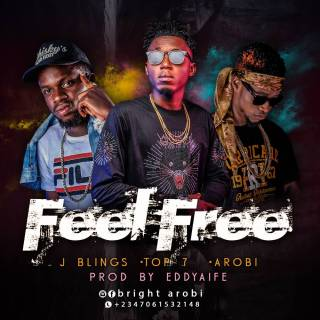 Arobi ft. J Blings & Top 7 - Feel Free