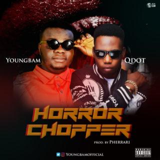 Youngbam ft. Qdot – Horror Chopper