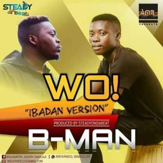 Bman - WO (Ibadan Version)