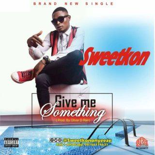 Sweetkon - Give Me Something