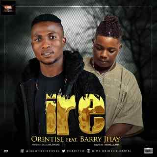 Orintise ft. Barry Jhay - IRE
