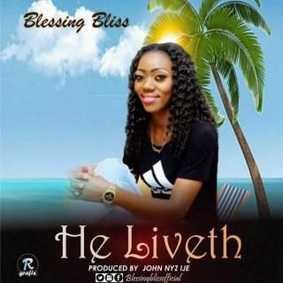 Blessing Bliss - He Liveth