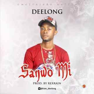 MR Deelong - Sanwo Mi