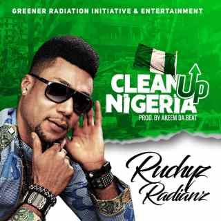 Ruchyz Radianz - Clean Up Nigeria