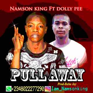 Namson King ft. Dolly Pee - Pull Away