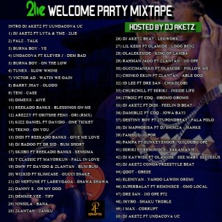 DJ Aketz - 2Lie Welcome Party Mixtape Tracklist