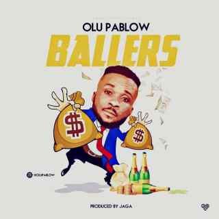 Olu Pablow - Ballers
